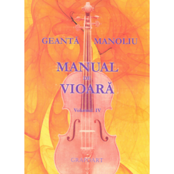 Manual de vioara vol. 4 - Geanta Manoliu GRAFOART