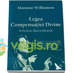FOR YOU Legea Compensatiei Divine – Marianne Williamson