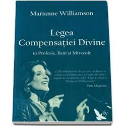 Legea Compensatiei Divine - Marianne Williamson FOR YOU