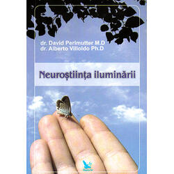 Neurostiinta iluminarii - David Perlmutter, Alberto Villoldo FOR YOU