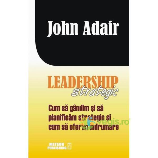 Leadership Strategic - John Adair METEOR PRESS