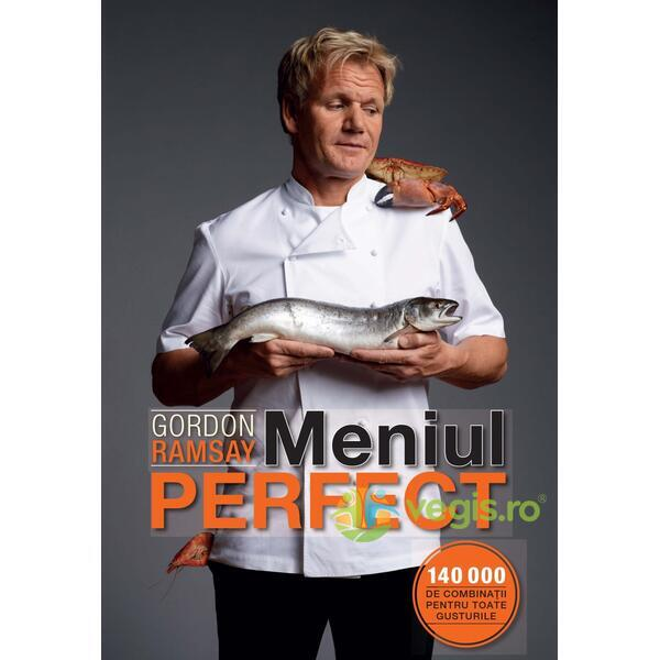 Meniul perfect - Gordon Ramsay LITERA