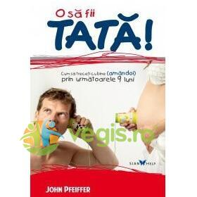 O Sa Fii Tata! - John Pfeiffer ALL