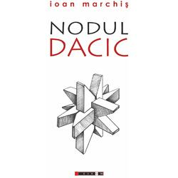 Nodul dacic - Ioan Marchis