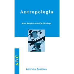 Antropologia - Marc Auge, Jean-Paul Colleyn