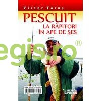 METEOR PRESS Pescuit la rapitori in ape de ses – Victor Tarus