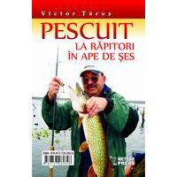 Pescuit la rapitori in ape de ses - Victor Tarus METEOR PRESS