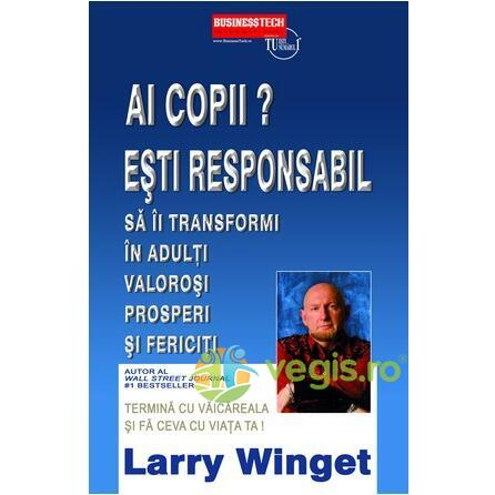 Ai Copii? Esti Responabil! - Larry Winget BUSINESS TECH