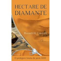 Hectare de diamante - Russell H. Conwell ACT SI POLITON