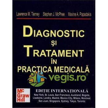 Diagnostic Si Tratament In Practica Medicala - Lawrence M. Tierney, Stephen J. Mcphee, Maxine A. Pap EDITURA STIINTELOR MEDICALE