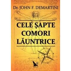 Cele Sapte Comori Launtrice - Dr. John F. Demartini FOR YOU