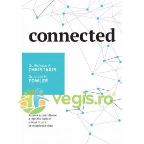 Connected - Nicholas Christakis, James H. Fowler CURTEA VECHE