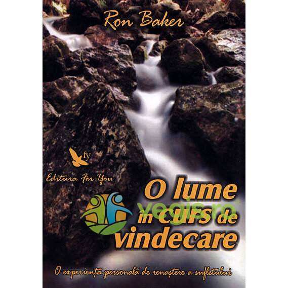 FOR YOU O Lume In Curs De Vindecare – Ron Baker