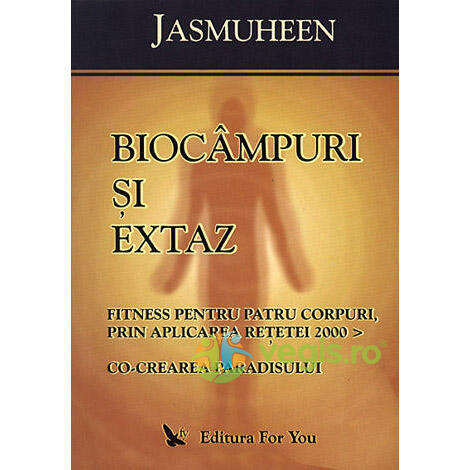 Biocampuri Si Extaz - Jasmuheen FOR YOU