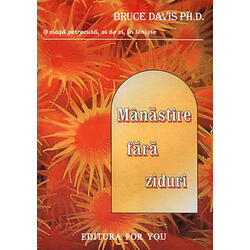 Manastire Fara Ziduri - Bruce Davis FOR YOU