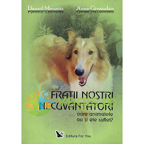 FOR YOU Fratii Nostri Necuvantatori – Daneil Meurois, Anne Givaudan