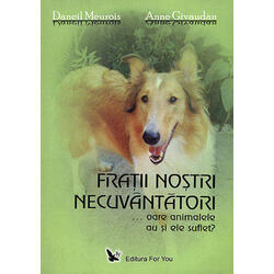 Fratii Nostri Necuvantatori - Daneil Meurois, Anne Givaudan FOR YOU