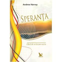 Speranta. Ghid de activism sacru - Andrew Harvey FOR YOU