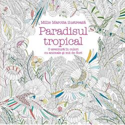 Paradisul tropical - Millie Marotta CORINT