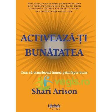 Activeaza-ti bunatatea - Shari Arison LIFESTYLE