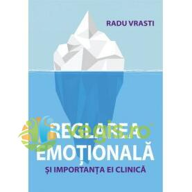 Reglarea emotionala si importanta ei clinica - Radu Vrasi ALL