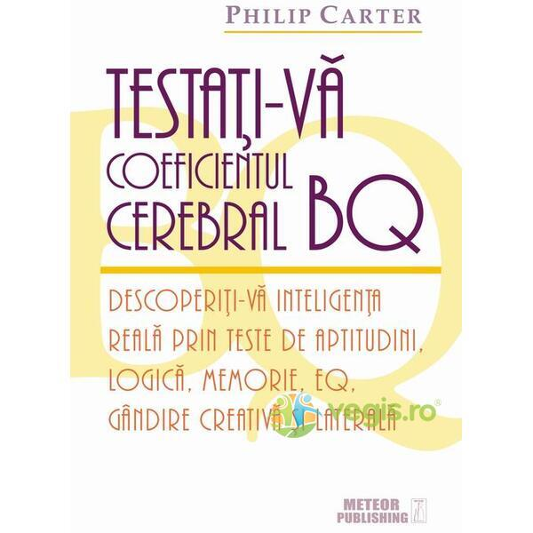 Testati-va coeficientul cerebral BQ - Philip Carter METEOR PRESS