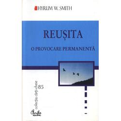 Reusita, o provocare permanenta - Hyrum W. Smith