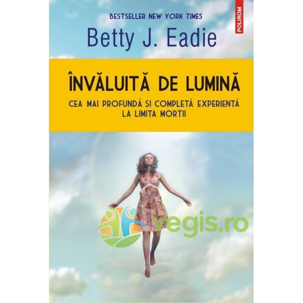 POLIROM Invaluita de lumina – Betty J. Eadie