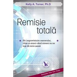 Remisie totala - Kelly A. Turner