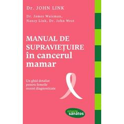 Manual de supravietuire in cancerul mamar - John Link LIFESTYLE