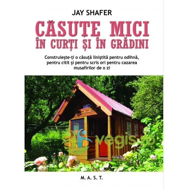 MAST Casute mici in curti si in gradini – Jay Shafer