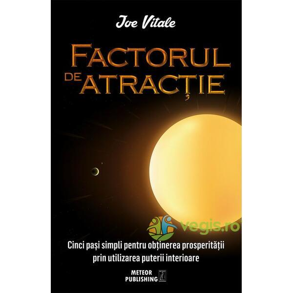 Factorul de atractie - Joe Vitale METEOR PRESS