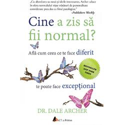 Cine a zis sa fii normal? - Dale Archer