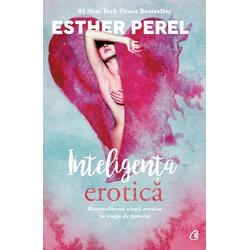Inteligenta erotica ed.2016 - Esther Perel