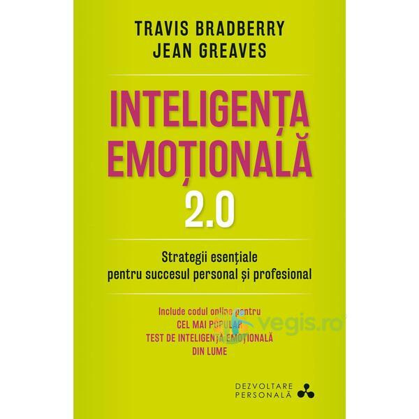 Inteligenta emotionala 2.0 - Travis Bradberry, Jean Greaves