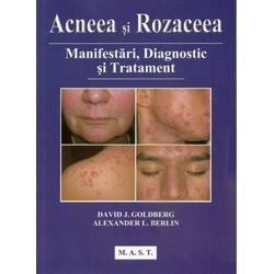 Acneea si rozaceea - David J. Goldberg