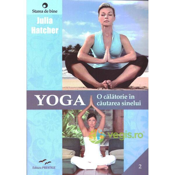 Yoga, o calatorie in cautarea sinelui - Julia Hatcher