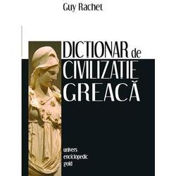 Dictionar de civilizatie greaca - Guy Rachet