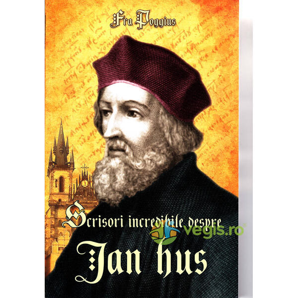 Scrisori Incredibile Despre Jan Hus - Fra Poggius