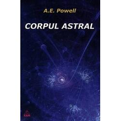 Corpul astral - A.E. Powell