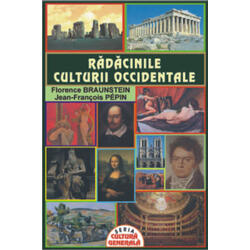 Radacinile culturii occidentale - Florence Braunstein