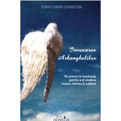 Invocarea Arhanghelilor - Sunny Dawn Johnston