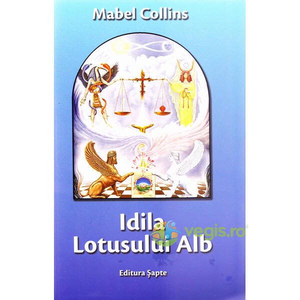 Idila Lotusului Alb - Mabel Collins