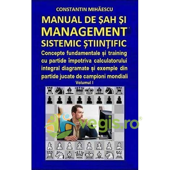 Manual de sah si management sistemic stiintific vol.1 – Constantin Mihaescu