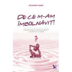 De ce m-am imbolnavit? - Richard Flook