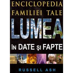 Lumea in date si fapte - Russell Ash