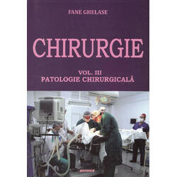 Chirurgie Vol.3: Patologie chirurgicala - Fane Ghelase