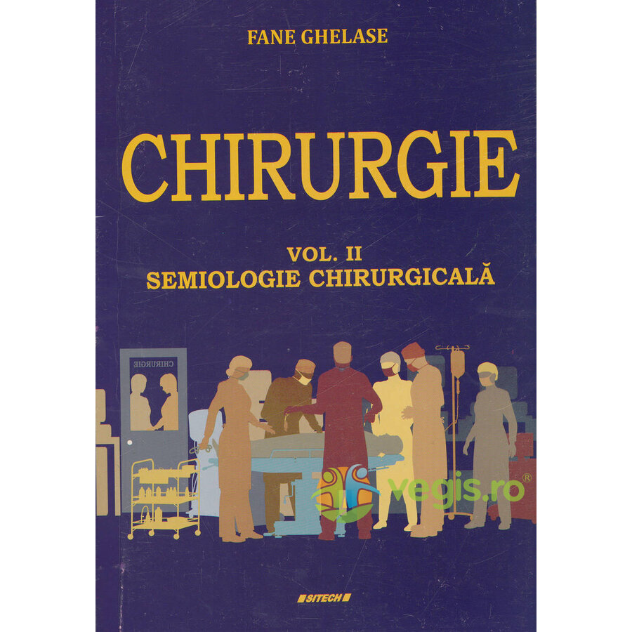 Chirurgie Vol.2: Semiologie chirurgicala – Fane Ghelase