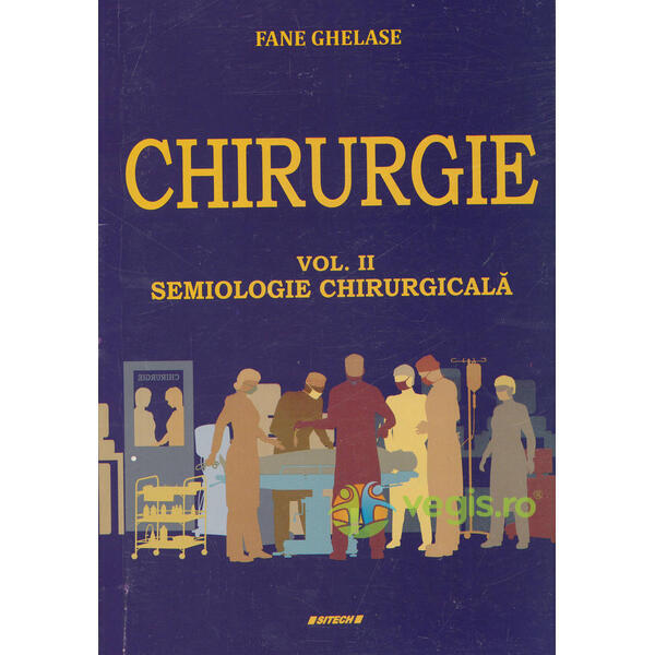 Chirurgie Vol.2: Semiologie chirurgicala - Fane Ghelase