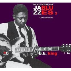 Jazz si Blues 3: B.B. King + Cd